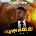 MUSIC: Sisquare – Oluwa Bless Me