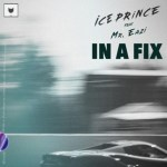 MUSIC: Ice Prince Ft. Mr Eazi – In A Fix
