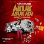 MUSIC: Flexzee Tunes – Akuk Asuk Adi