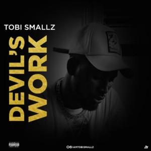 MUSIC: Tobi Smallz - Devil's Work God Engineering (A Joyner Lucas Cover) | @iamtobismallz