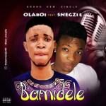 MUSIC: Olaboi Ft. Snegzi – Bamidele