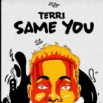 MUSIC: Terri – Same You (Freestyle)