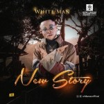 VIDEO: White Man - New Story