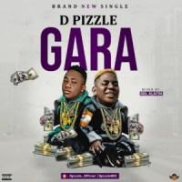 MUSIC: DPizzle - Gara | @Dpizzle002