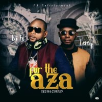 MUSIC: DJ FX Ft. Leroy - For The Aza