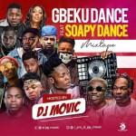 DJ MIX: DJ Movic - Gbeku Dance Vs Soapy Dance Mix