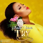 MUSIC: Melody Gabriel - Try