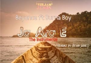 INSTRUMENTAL: Beyonce Ft. Burna Boy - Ja Ara E (Remake By Teejah James)