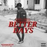 MUSIC: Chuk Skull – Better Days