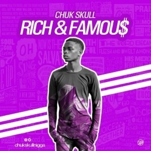 MUSIC: Chuk Skull – Rich And Famous
