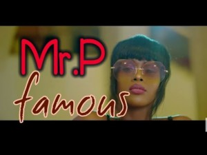 AUDIO + VIDEO: Mr P – Famous (Cover)