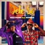 MUSIC: Kizzyposh Ft. Mohbad – Dele So
