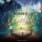 MUSIC: Govey – Bethel (Prod. Lord Lennon)