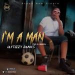 MUSIC: Jaytizzy Banks - I'm A Man | @iamjaytizzy