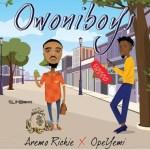 MUSIC: Aremo Richie Ft. Opeyemi - Owoniboys