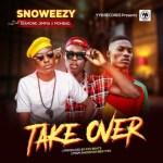 MUSIC: Snoweezy Ft. Diamond Jimma & Mohbad - Take Over
