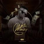 MUSIC: Flowizzy - Wetin Money Cause