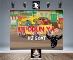 DJ MIX: Dj Goat - Ile Odun Ya! Mixtape