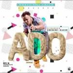 MUSIC: Dj Baddo Ft. Obesere & Razor - Ado
