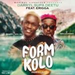 MUSIC: DarryL Supa Deetu Ft. Erigga – Form Kolo (Abegua)