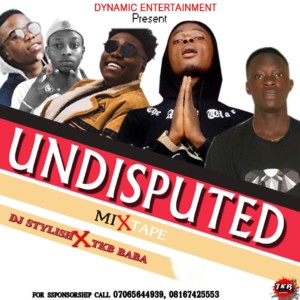 DJ MIX: Dj Stylish Ft. TKB Baba – Undisputed Mixtape