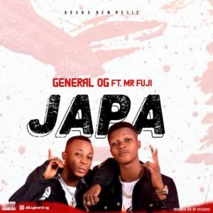 MUSIC: General OG Ft. Mr Fuji – Japa (Prod. Gp Xplosive)
