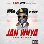 MUSIC: Terry Tha Rapman – Janwuya (Sani Abacha) Ft. DJ Cinch