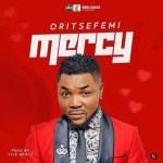 MUSIC: Oritse Femi – Mercy