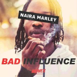 MUSIC: Naira Marley – Bad Influence