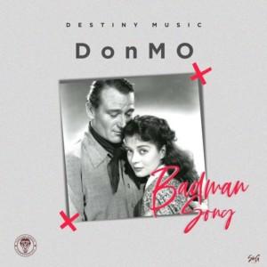 MUSIC: DonMO - Badman Song