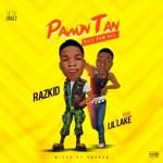 MUSIC: Razkid - Pawon Tan (Kill Dem All) Ft. Lil'lake
