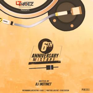 DJ MIX: 47vibez Ft. Dj Instinct – 47vibez 6th Anniversary Mix