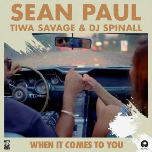 MUSIC: Sean Paul Ft. Tiwa Savage & DJ Spinall – When It Comes To You (Remix)