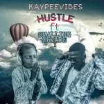 MUSIC: Kaypeevibes - Hustle Ft. Smalling Oriade