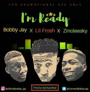 MUSIC: Bobby Jay - Ready Ft. Zinoleesky & Lil Frosh