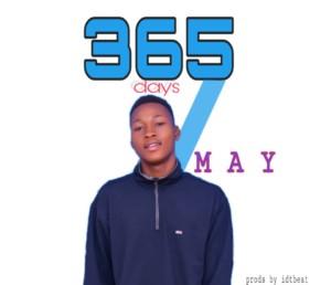 MUSIC: M A Y - 365 Days (Prod. IDTBeat)
