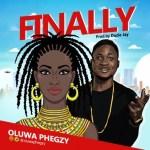 MUSIC: Oluwa Phegzy – Finally (Prod. Duzie Jay)