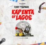 MUSIC: Terry Tha Rapman – Kapenta Of Lagos