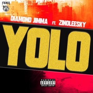 MUSIC: Diamond Jimma - Yolo Ft. Zinoleesky