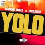 MUSIC: Diamond Jimma - Yolo Ft. Zinoleesky