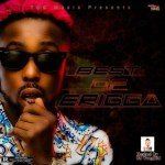 DJ Yungkid - Best Of Erigga