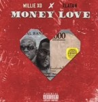 MUSIC: Willie XO Ft. Zlatan – Money Love