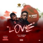 MUSIC: DJ Saquo – Love Ft. Keony