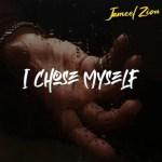 Jameel Zion - I Chose Myself