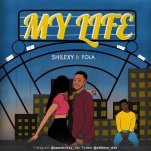 MUSIC: Shilexy Ft. Fola - My Life
