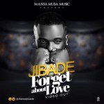 VIDEO: Jibade - Forget About Love