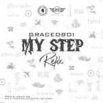 Graced Boi - My Step (Refix)