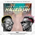 Jack EL Ft Erigga - Hallelujah