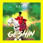 Rayce – Geshin