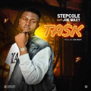 Stepcole Ft. Joe Waxy – Task (Prod. Joe Waxy)